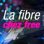 La Fibre Chez Free